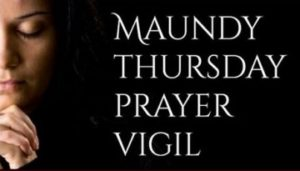 Maundy Thursday Prayer Vigil